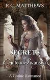 The Secrets of Chateau Swansea: A Gothic Romance