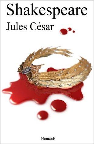 Jules César (augmenté, annoté et illustré) (Shakespeare t. 21)