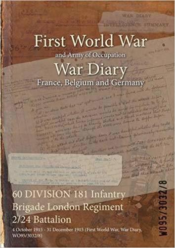 60 Division 181 Infantry Brigade London Regiment 2/24 Battalion: 4 October 1915 - 31 December 1915 (First World War, War Diary, Wo95/3032/8)