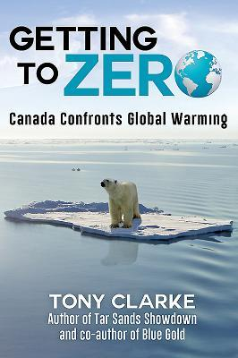 Getting to Zero: Canada Confronts Global Warming