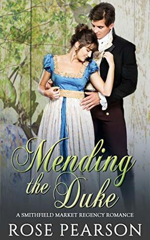 Mending the Duke (Smithfield Market Regency Romance #3)