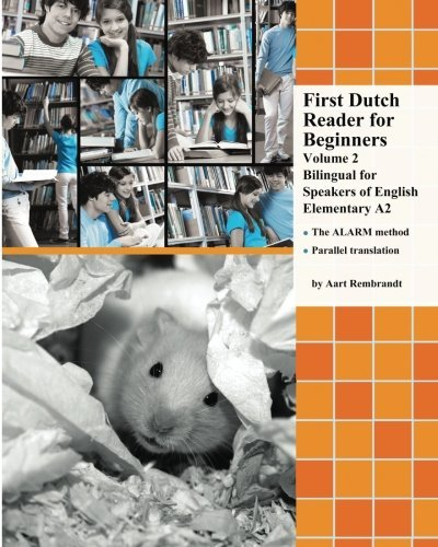 First Dutch Reader for Beginners Volume 2: Bilingual for Speakers of English Elementary A2