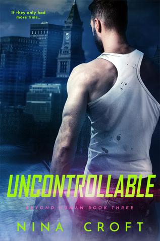 Uncontrollable (Beyond Human, #3)