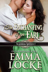 The Enchanting of an Earl (The Scandalous Spinsters, #5)