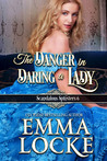 The Danger in Daring a Lady (The Scandalous Spinsters, #6)