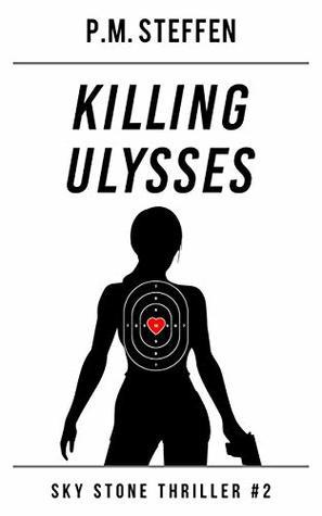 Killing Ulysses: Sky Stone Thriller #2