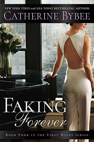 Faking Forever (First Wives, #4)
