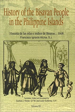 History of the Bisayan People in the Philippine Island: Evangelization and Culture at the Contact Period (Part 1, Volume III)
