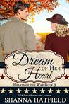 Dream of Her Heart by Shanna Hatfield