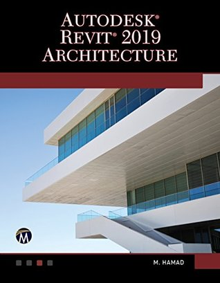 Autodesk Revit 2019 Architecture by Munir Hamad