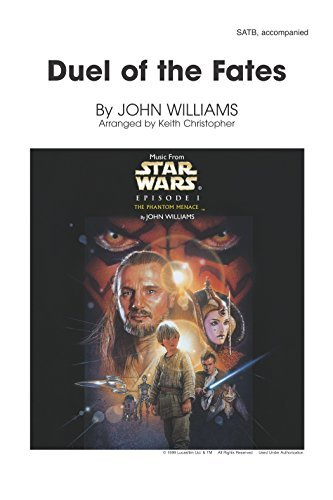 Duel of the Fates (from Star Wars Episode I: The Phantom Menace): For SATB Choir