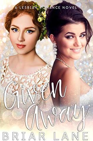 Given Away (A Lesbian Romance Novel)