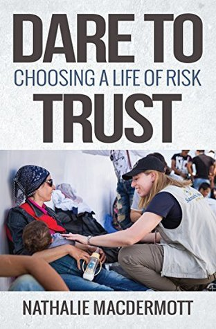 Dare to Trust: Choosing a Life of Risk