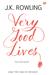 Very Good Lives - Hidup yang Sangat Baik by J.K. Rowling