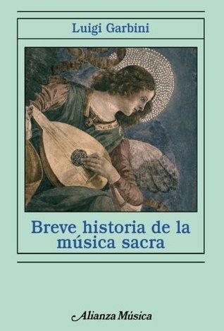 Breve historia de la musica sacra / Brief history of sacred music
