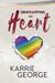 Unwrapping His Heart by Karrie George