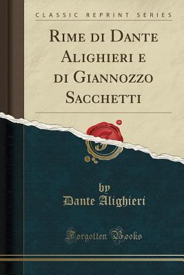 Rime Di Dante Alighieri E Di Giannozzo Sacchetti