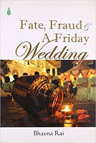 Fate, Fraud & A Friday Wedding