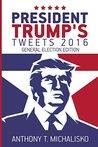 President Trump's Tweets 2016