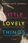 Little Lovely Things by Maureen Joyce Connolly