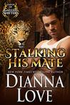 Stalking His Mate (League of Gallize Shifters)