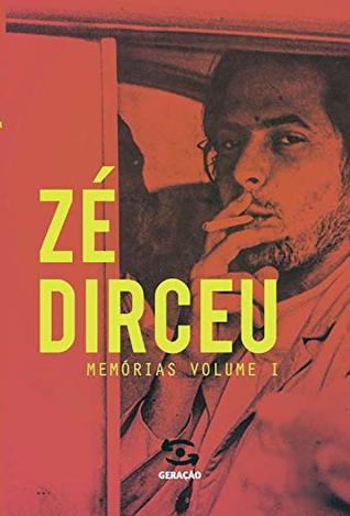 Zé Dirceu: Memórias - Livro 1