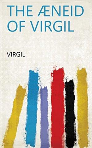 The Æneid of Virgil