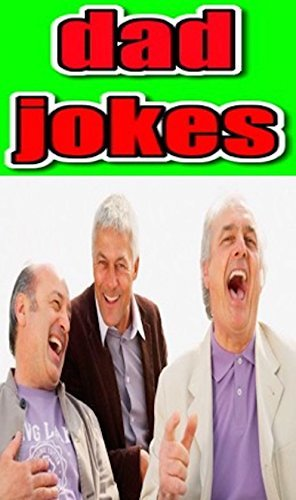 Memes: Dad Jokes: Hilarious Dad Jokes And Funny Memes: So Terrible They Will Make You Laugh: Funny Memes