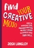 Find Your Creative Mojo by Josh Langley