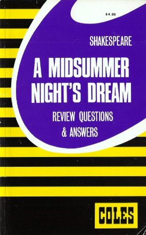 A Midsummer Night's Dream Review Questions & Answers: Coles Notes