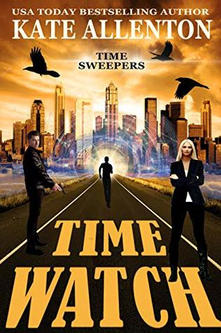 Time Watch (Time Sweepers Book 1) by Kate Allenton