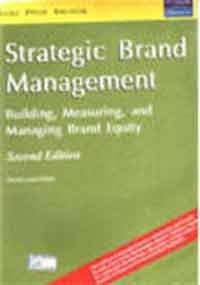 Strategic Brand Management 2nd Ed