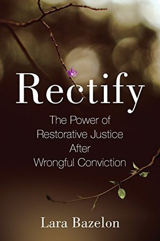 Rectify: A Story of Healing and Redemption After Wrongful Conviction