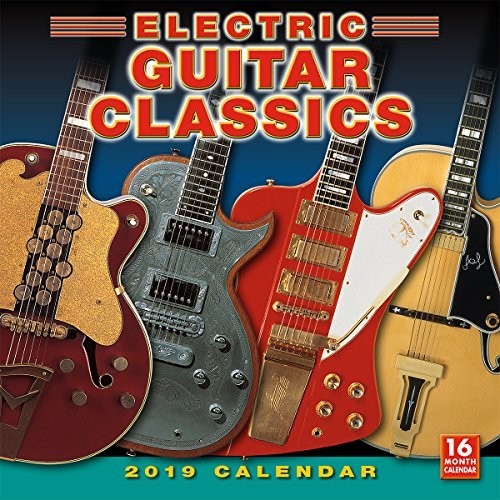 2019 Electric Guitar Classics 16-Month Wall Calendar: By Sellers Publishing
