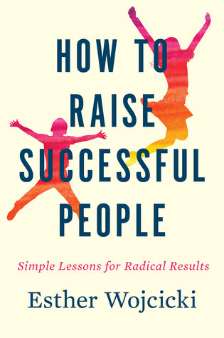 Download How to Raise Successful People Simple Lessons for