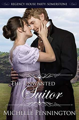 The Unwanted Suitor (Regency House Party: Somerstone #1)