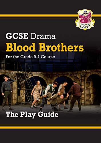 New Grade 9-1 GCSE Drama Play Guide - Blood Brothers (CGP GCSE Drama 9-1 Revision)