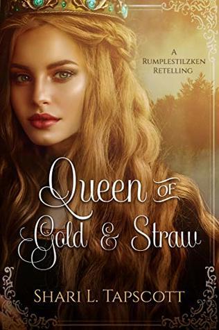 Queen of Gold and Straw: A Rumpelstiltskin Retelling