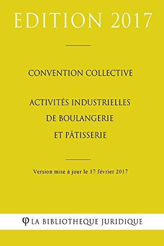 Convention collective Activités industrielles de boulangerie et pâtisserie