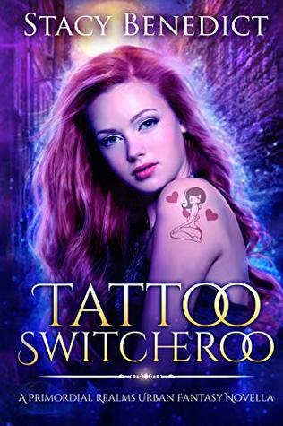 Tattoo Switcheroo: A Primordial Realms Urban Fantasy Novella