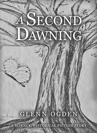 A Second Dawning: A Science/Historical Fiction Story