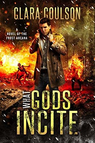 What Gods Incite (The Frost Arcana, #3)