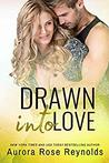 Drawn into Love (Fluke My Life #4) by Aurora Rose Reynolds