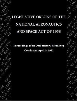 The Legislative Origins of NASA