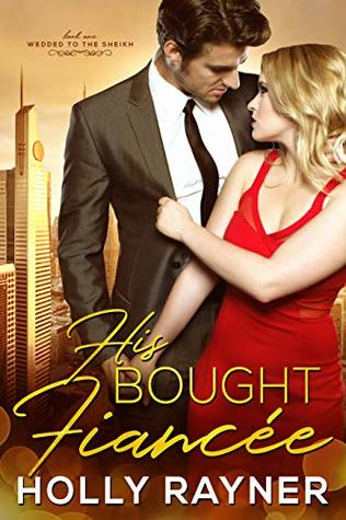 His Bought Fiancée (Wedded to the Sheikh Book 1)