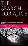 The Search for Alice by Amy Koto