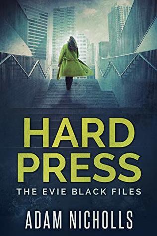 Hard Press: The Evie Black Files