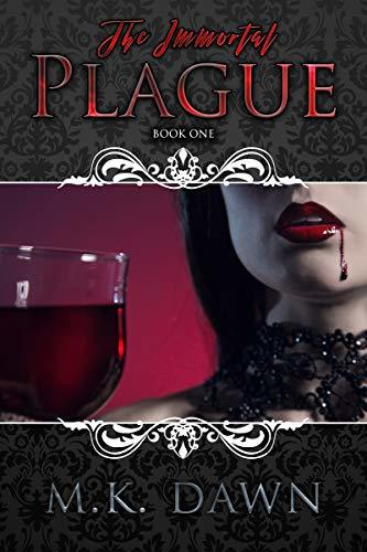 The Immortal Plague: A New Adult Vampire Series (The Immortal Wars Trilogy Book 1)