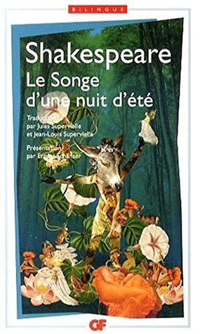 Le Songe d'une Nuit d'Ete - A Midsummer Night's Dream (Bilingual edition in French and English)