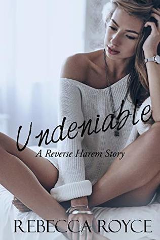 Undeniable (Reverse Harem Story, #3)